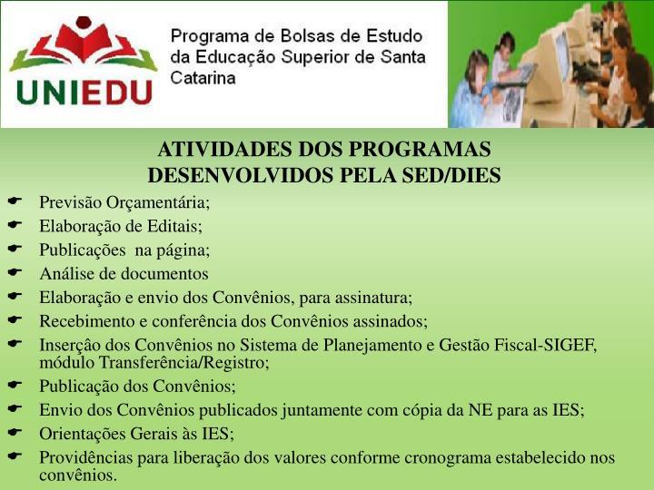 ATIVIDADES DOS PROGRAMAS DESENVOLVIDOS PELA SED/DIES