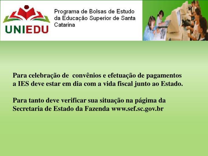 Para celebração de  convênios e efetuação de pagamentos