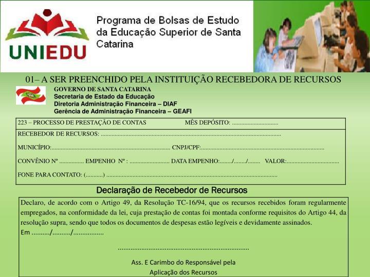 01– A SER PREENCHIDO PELA INSTITUIÇÃO RECEBEDORA DE RECURSOS
