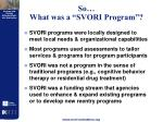 so what was a svori program