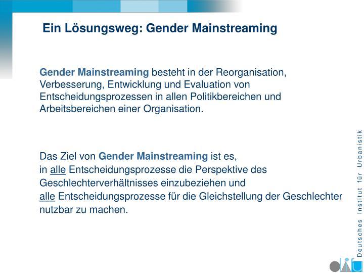 Ein Lösungsweg: Gender Mainstreaming