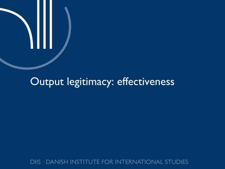 Output legitimacy: effectiveness