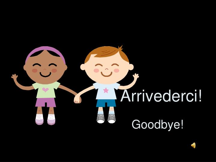 Arrivederci!