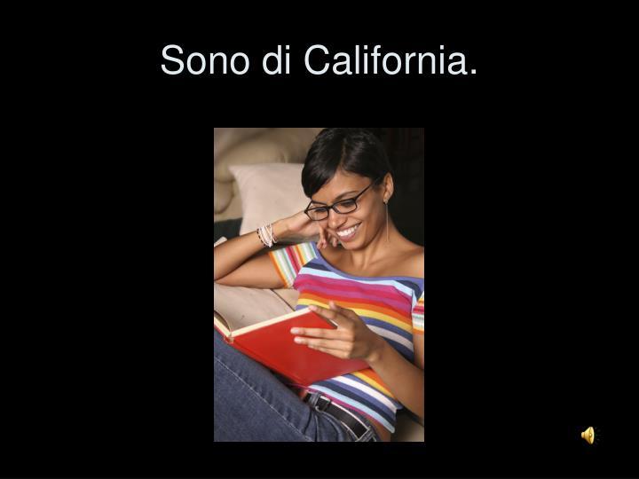 Sono di California.