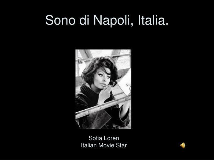 Sono di Napoli, Italia.