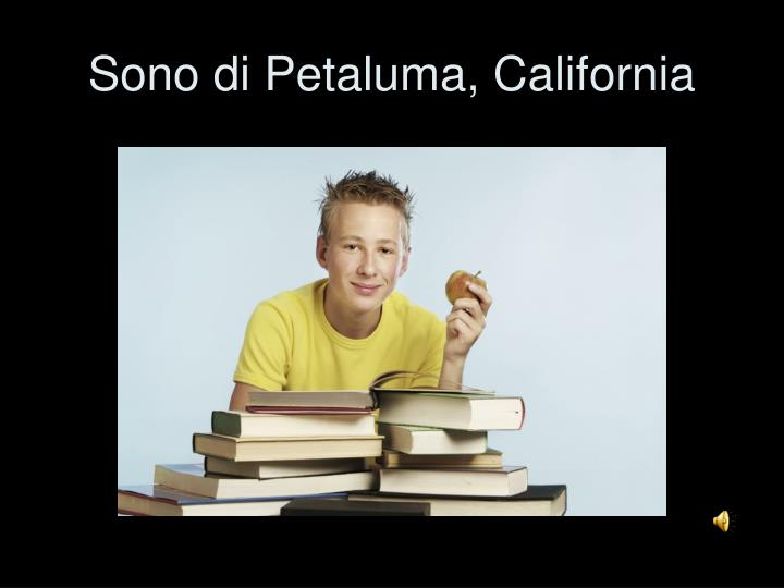 Sono di Petaluma, California