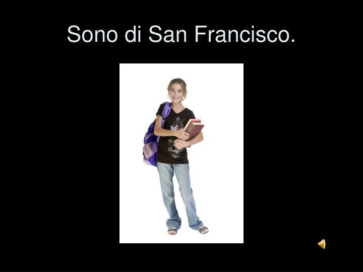 Sono di San Francisco.