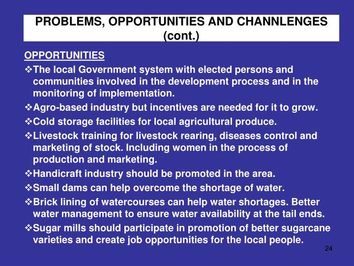 PROBLEMS, OPPORTUNITIES AND CHANNLENGES (cont.)