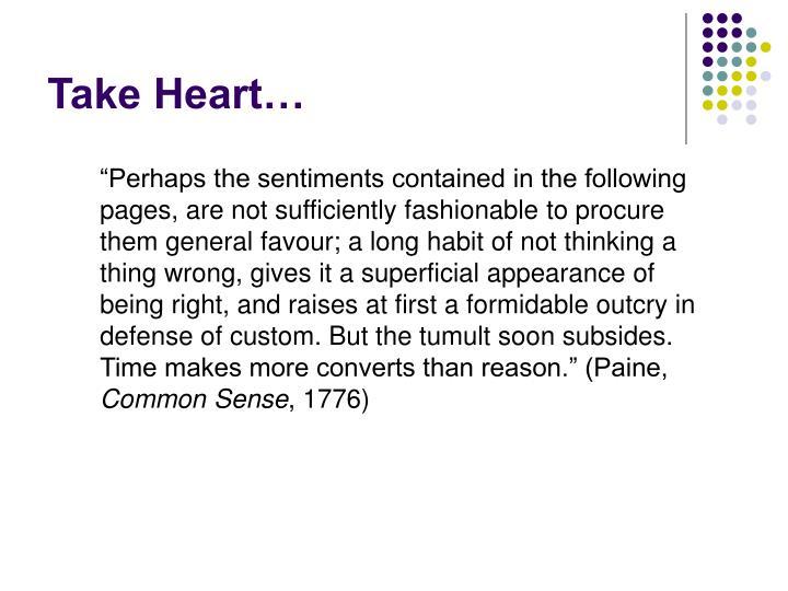 Take Heart…