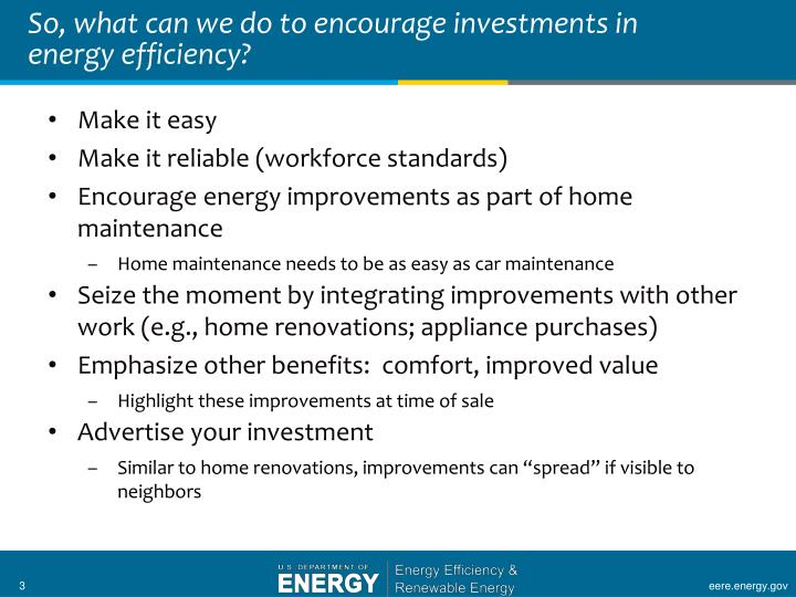 So, what can we do to encourage investments in energy efficiency?