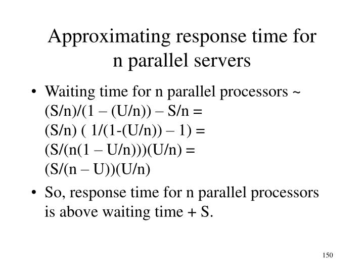 Approximating response time for
