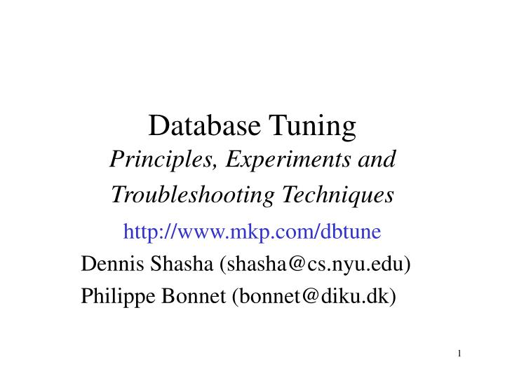 Database tuning principles experiments and troubleshooting techniques