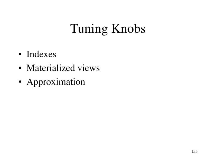 Tuning Knobs