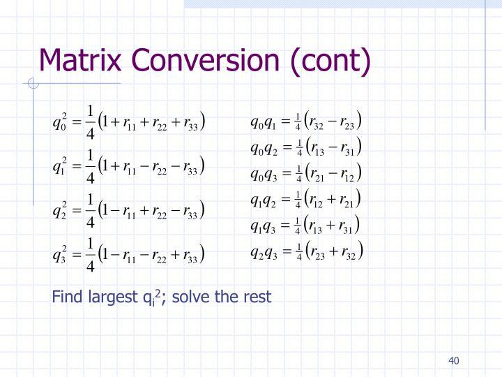 Matrix Conversion (cont)