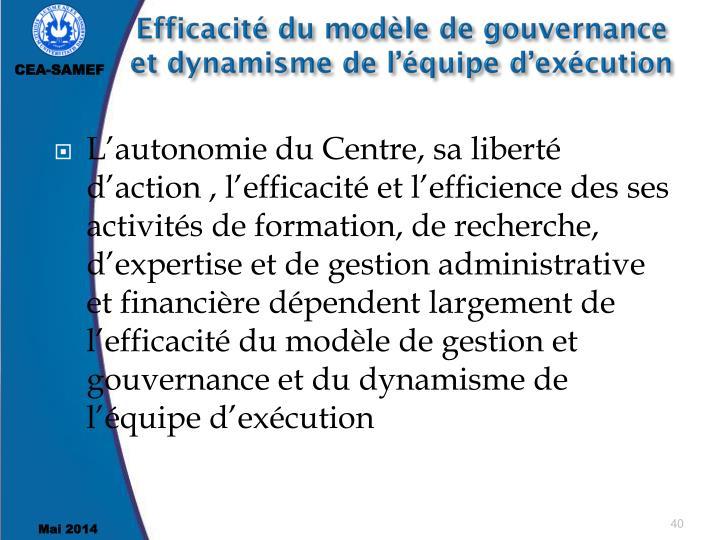Efficacité du modèle de gouvernance et dynamisme de l'équipe d'exécution