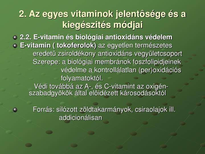 2. Az egyes vitaminok jelentôsége és a kiegészités módjai