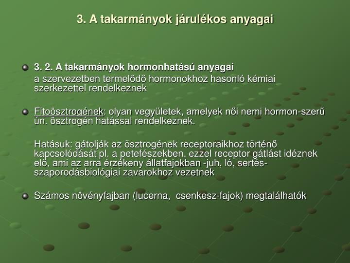 3. A takarmányok járulékos anyagai