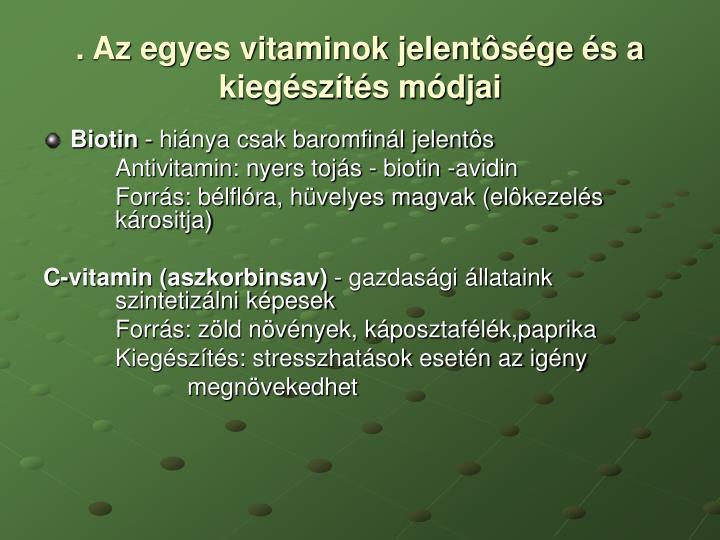. Az egyes vitaminok jelentôsége és a kiegészítés módjai