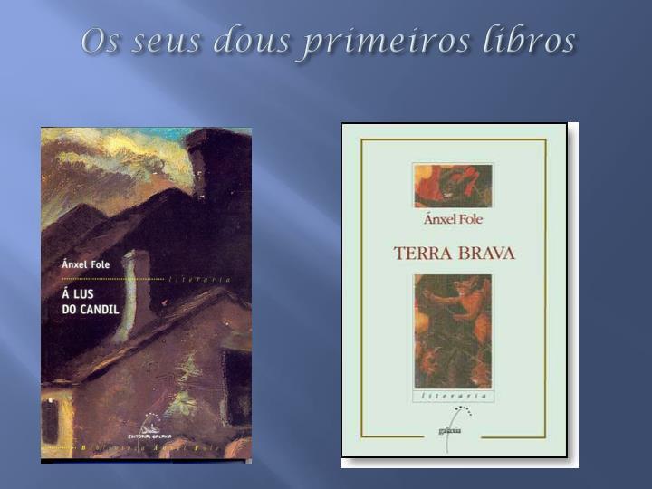 Os seus dous primeiros libros