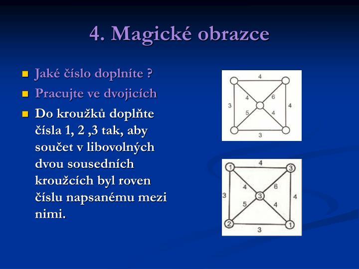 4. Magické obrazce