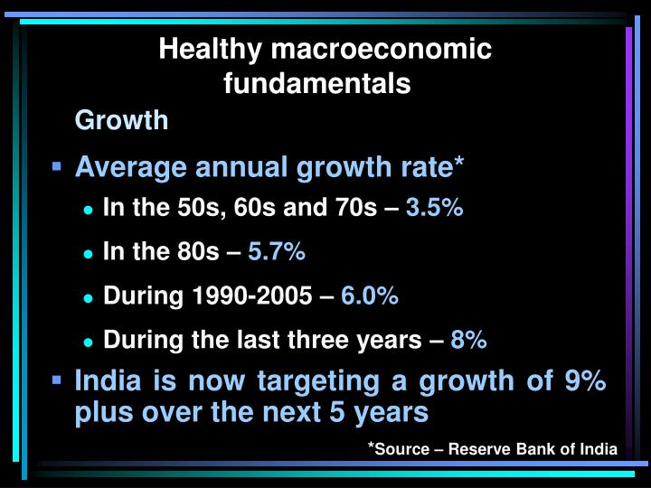 Healthy macroeconomic fundamentals