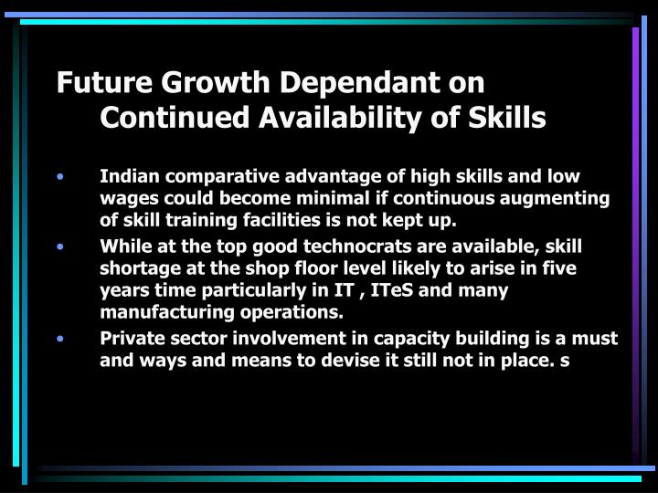 Future Growth Dependant on Continued Availability of Skills