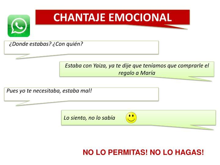 CHANTAJE EMOCIONAL
