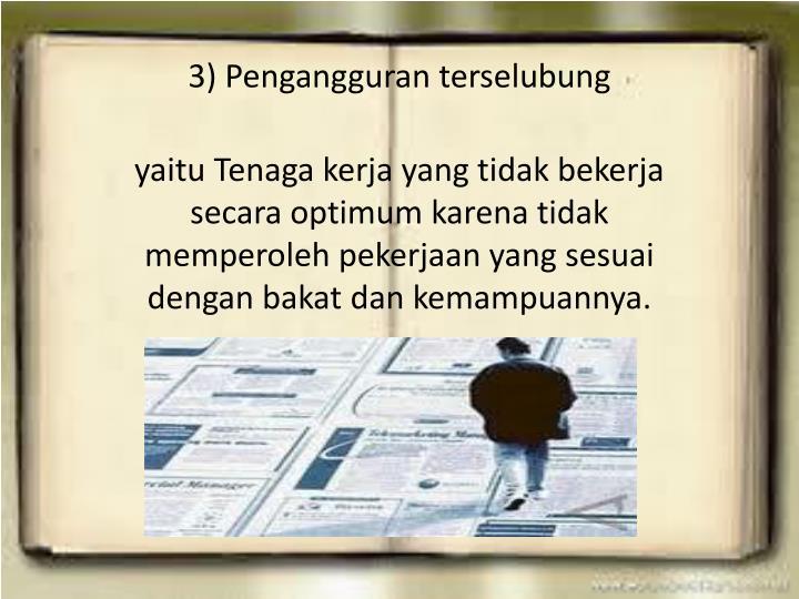 3) Pengangguran terselubung