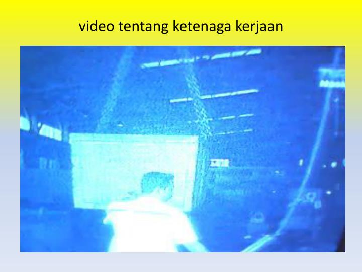 video tentang ketenaga kerjaan