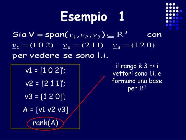 il rango è 3 => i vettori sono l.i. e formano una base per