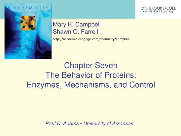Chapter seven the behavior of proteins enzymes mechanisms and control