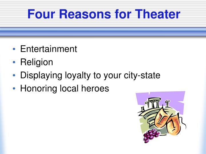 Four Reasons for Theater