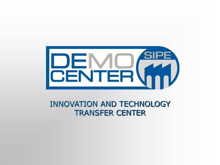 INNOVATION AND TECHNOLOGY TRANSFER CENTER