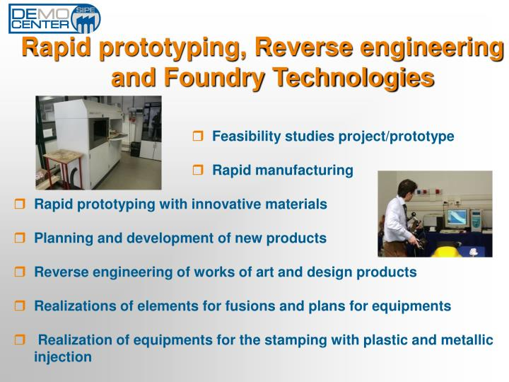Rapid prototyping, Reverse engineering and Foundry Technologies