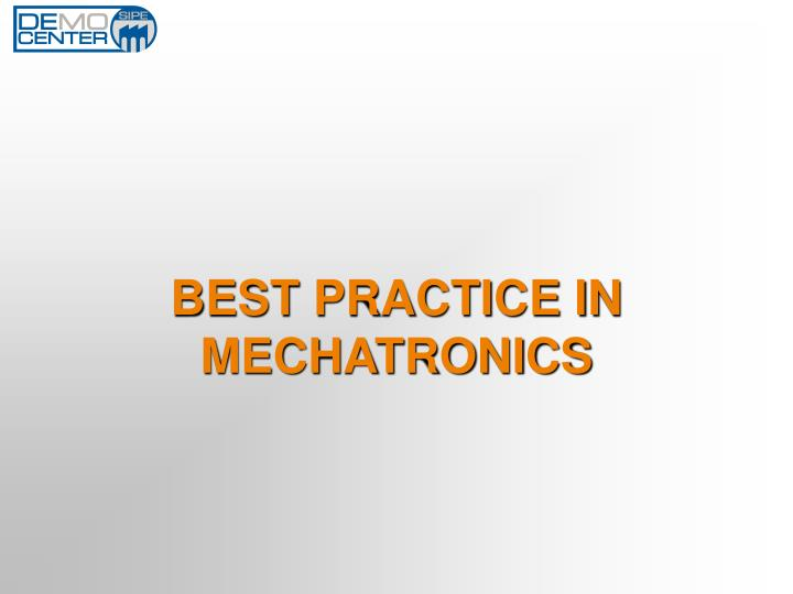 BEST PRACTICE IN MECHATRONICS