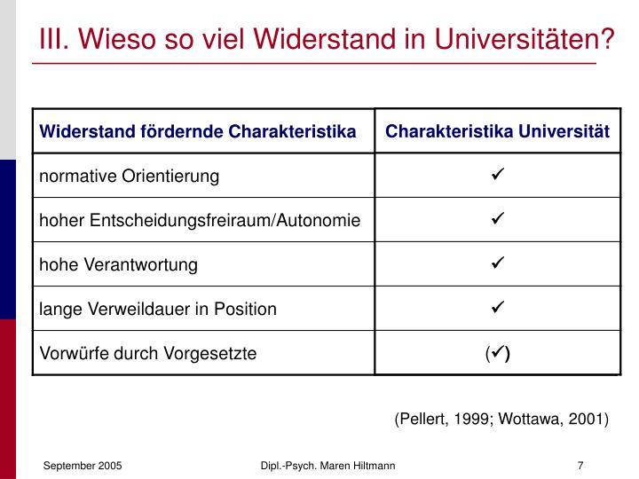 III. Wieso so viel Widerstand in Universitäten?