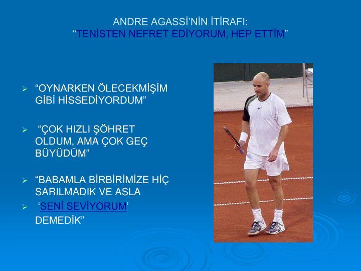 ANDRE AGASSİ'NİN İTİRAFI: