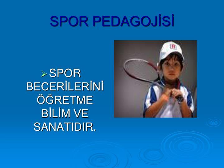 SPOR PEDAGOJİSİ