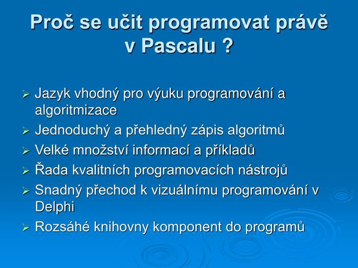 Proč se učit programovat právě v Pascalu ?