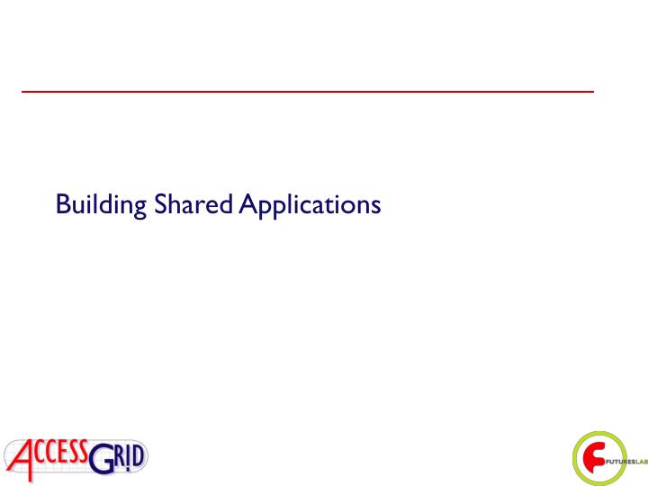 Building Shared Applications