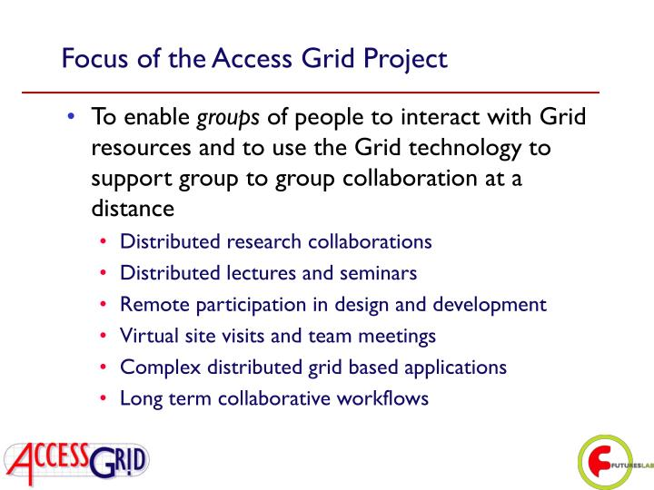 Focus of the access grid project