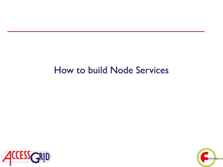 How to build Node Services