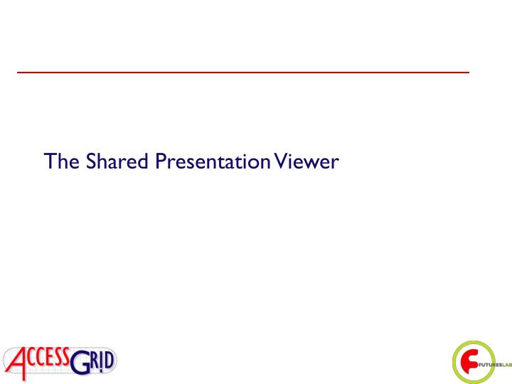 The Shared Presentation Viewer
