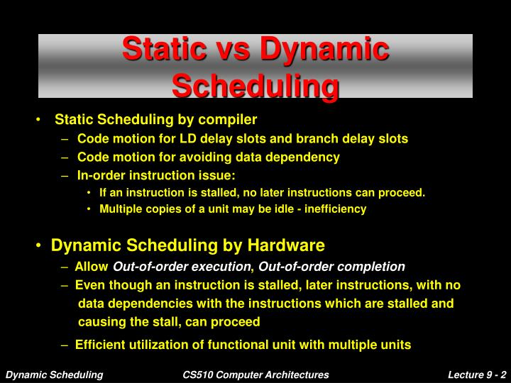 Static vs Dynamic Scheduling