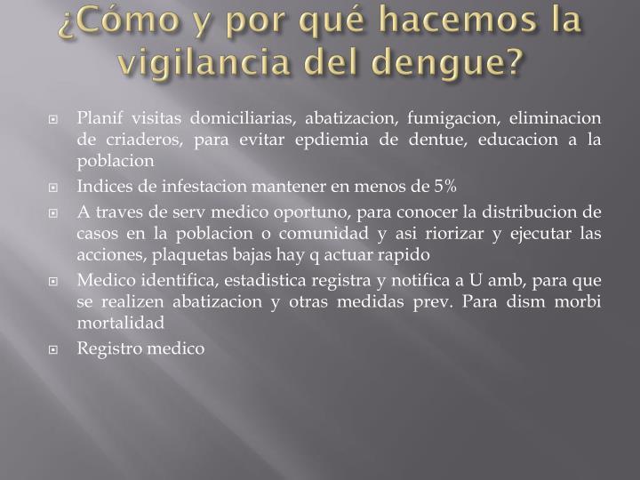 ¿Cómo y por qué hacemos la vigilancia del dengue?
