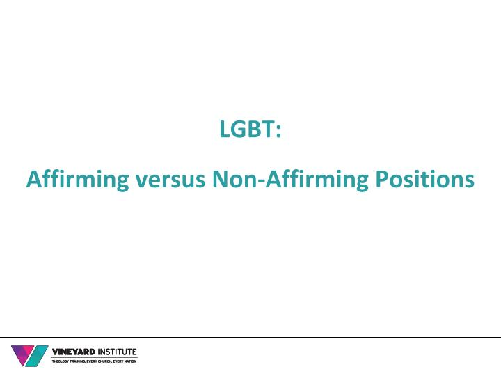 Lgbt affirming versus non affirming positions