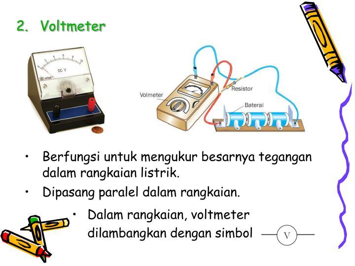 Dalam rangkaian, voltmeter dilambangkan dengan simbol