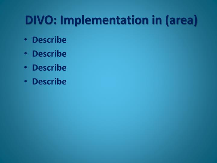 DIVO: Implementation in (area)