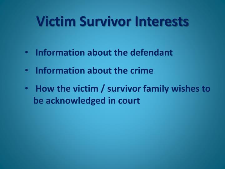 Victim Survivor Interests