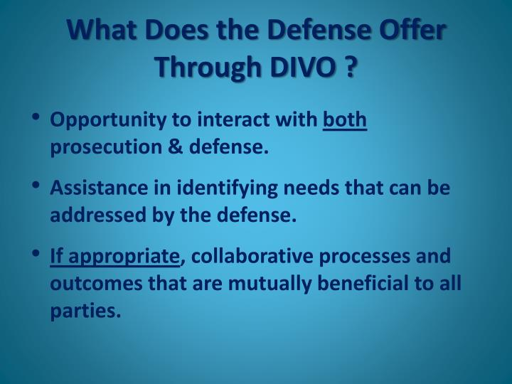 What Does the Defense Offer Through DIVO ?